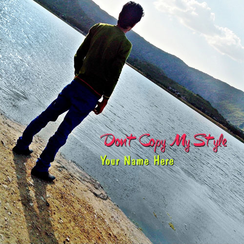 Dont Copy My Style With Name