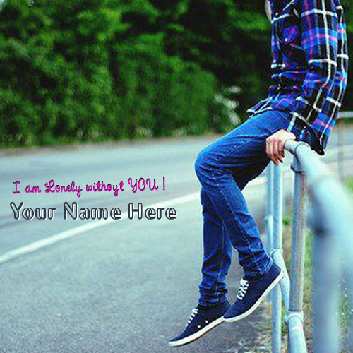 I am Lonely without YOU With Name