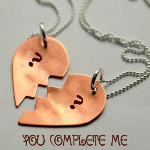 You complete me With Name